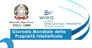 Giornata Mondiale della Proprietà Intellettuale. 6 Maggio 2014. Roma.