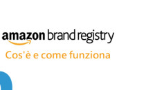 Amazon Brand Registry: Cos'è e come funziona