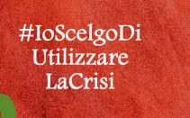 #IoScelgoDiUtilizzareLaCrisi