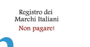 Registro dei Marchi Italiani. Ennesima comunicazione ingannevole!